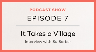 Episode 7: It Takes a Village