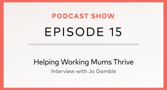Helping Working Mums Thrive