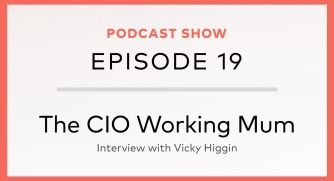 The CIO Working Mum