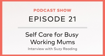 Self-Care for Busy Working Mums