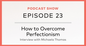 Episode 23: How to Overcome Perfectionism