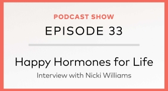 Episode 33: Happy Hormones for Life