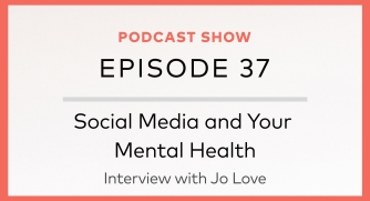 Episode 37: Social Media and Your Mental Health