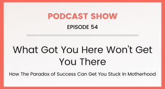 Episode 54: What Got You Here Won't Get You There