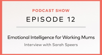 Emotional Intelligence for Working Mums