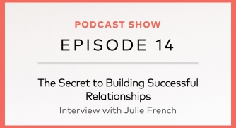 The Secret to Building Successful Relationships